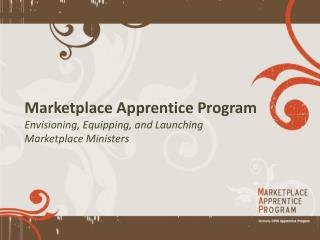 Marketplace Apprentice Program Envisioning, Equipping, and Launching Marketplace Ministers