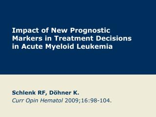 Impact of New Prognostic Markers in Treatment Decisions in Acute Myeloid Leukemia