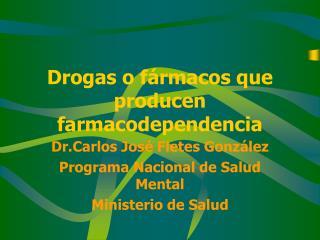 Drogas o fármacos que producen farmacodependencia