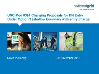 UNC Mod 0391 Charging Proposals for DN Entry Under Option 3 (shallow boundary with entry charge)