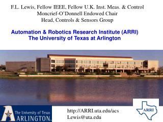 Automation & Robotics Research Institute (ARRI) The University of Texas at Arlington