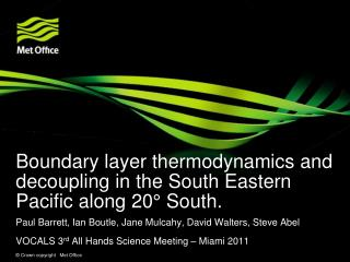Boundary layer thermodynamics and decoupling in the South Eastern Pacific along 20° South.