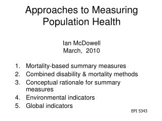 Approaches to Measuring Population Health Ian McDowell March,  2010