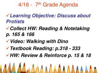 4/16 -  7 th  Grade Agenda