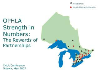 O PHL A Strength in Numbers: The Rewards of Partnerships CHLA Conference Ottawa, May 2007