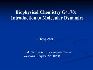 Biophysical Chemistry G4170: Introduction to Molecular Dynamics