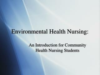 Environmental Health Nursing: