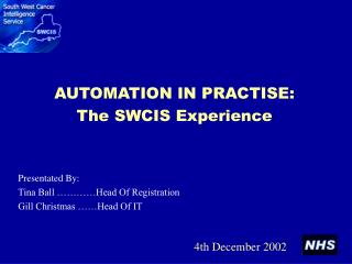 AUTOMATION IN PRACTISE: The SWCIS Experience