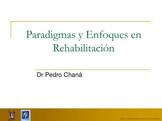 Paradigmas y Enfoques en Rehabilitación