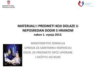 MATERIJALI I PREDMETI KOJI DOLAZE U NEPOSREDAN DODIR S HRANOM nakon 1. srpnja 2013.