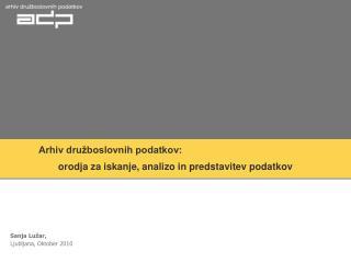 Arhiv dru�boslovnih podatkov: