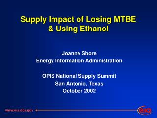 Supply Impact of Losing MTBE  & Using Ethanol