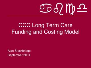 CCC Long Term Care Funding and Costing Model