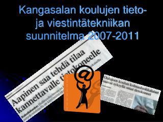 Kangasalan koulujen tieto- ja viestintätekniikan suunnitelma 2007-2011