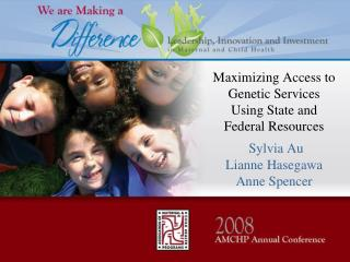 Maximizing Access to Genetic Services Using State and Federal Resources