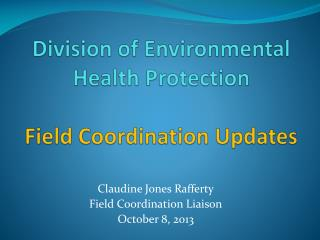 Division of Environmental Health Protection Field Coordination Updates