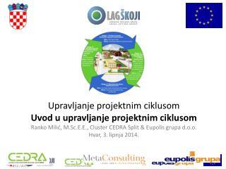 Upravljanje projektnim ciklusom Uvod u upravljanje projektnim ciklusom