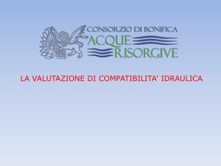 LA VALUTAZIONE DI COMPATIBILITA' IDRAULICA