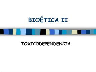 BIOÉTICA II
