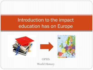 Introduction to the impact education has on Europe