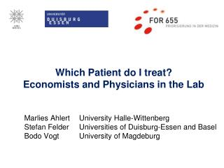 Which Patient do I treat? Economists and Physicians in the Lab