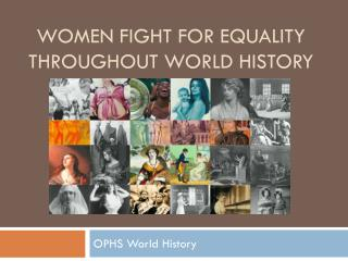 Women Fight for equality throughout World History