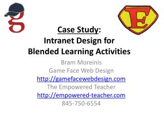 Case Study :  Intranet Design for  Blended Learning Activities