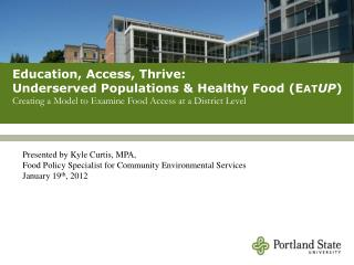 Education, Access, Thrive:  Underserved Populations & Healthy Food (E AT UP )
