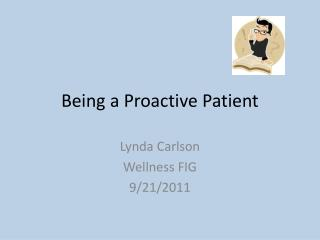 Being a Proactive Patient