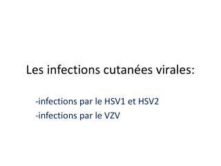Les infections cutanées virales: