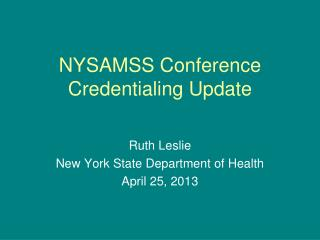 NYSAMSS Conference Credentialing Update