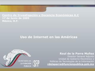 Raul de la Parra Muñoz Director General Adjunto Unidad de Gobierno Electrónico y