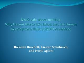 Brendan Burchell, Kirsten Sehnbruch, and Nurjk Agloni