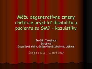 Môžu degeneratívne zmeny chrbtice urýchliť disabilitu u pacienta so SM? – kazuistiky
