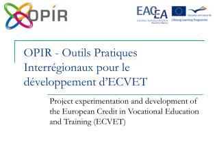 OPIR -  Outils Pratiques Interrégionaux pour le développement d'ECVET