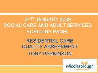 21 ST  JANUARY 2009 SOCIAL CARE AND ADULT SERVICES SCRUTINY PANEL