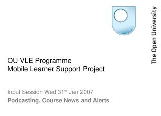 OU VLE Programme Mobile Learner Support Project
