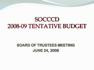 SOCCCD 2008-09 TENTATIVE BUDGET