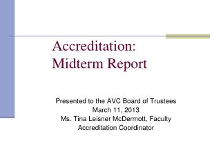 Accreditation:  Midterm Report