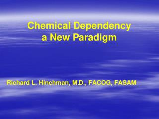 Chemical Dependency a New Paradigm