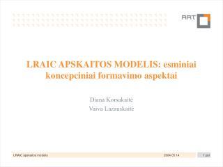 LRAIC APSKAITOS MODELIS: esminiai koncepciniai formavimo aspektai