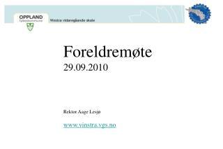 Foreldremøte 29.09.2010 Rektor Aage Lesjø vinstra.vgs.no