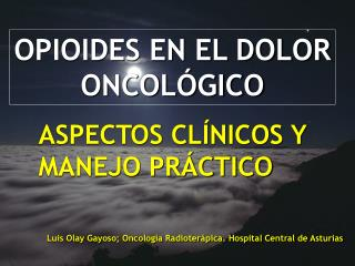 OPIOIDES EN EL DOLOR ONCOLÓGICO