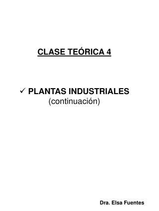 CLASE TEÓRICA 4 PLANTAS INDUSTRIALES  (continuación)