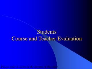 Students Course and Teacher Evaluation