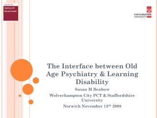 The Interface between Old Age Psychiatry & Learning Disability