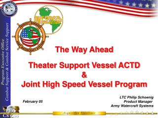 The Way Ahead Theater Support Vessel ACTD  & Joint High Speed Vessel Program
