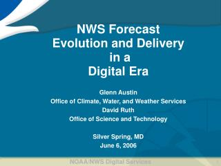 NWS Forecast  Evolution and Delivery  in a  Digital Era Glenn Austin