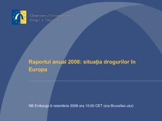 Raportul anual 2008: situaţia drogurilor în Europa