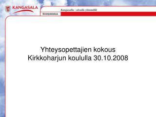 Yhteysopettajien kokous Kirkkoharjun koululla 30.10.2008